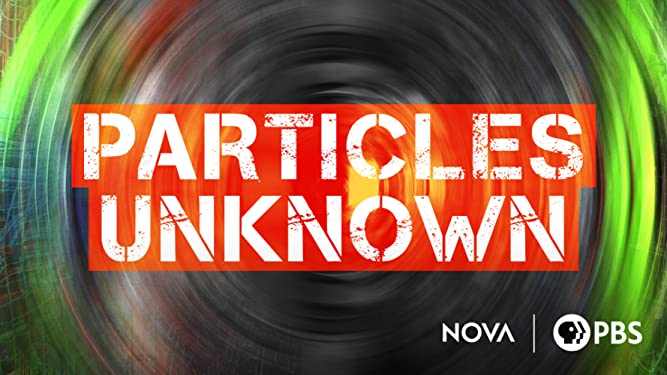 Particles Unknown