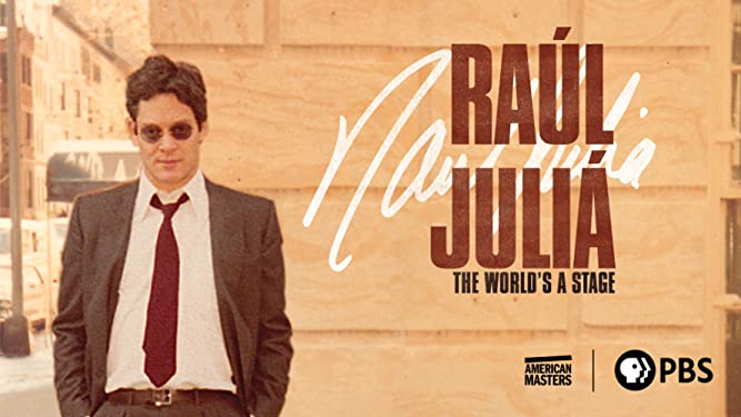 American Masters: Raul Julia: The World's a Stage