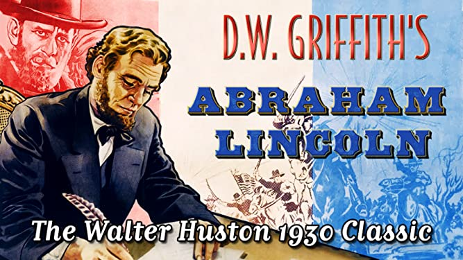 """D.W. Griffith's """"Abraham Lincoln"""" - The Walter Huston 1930 Classic"""