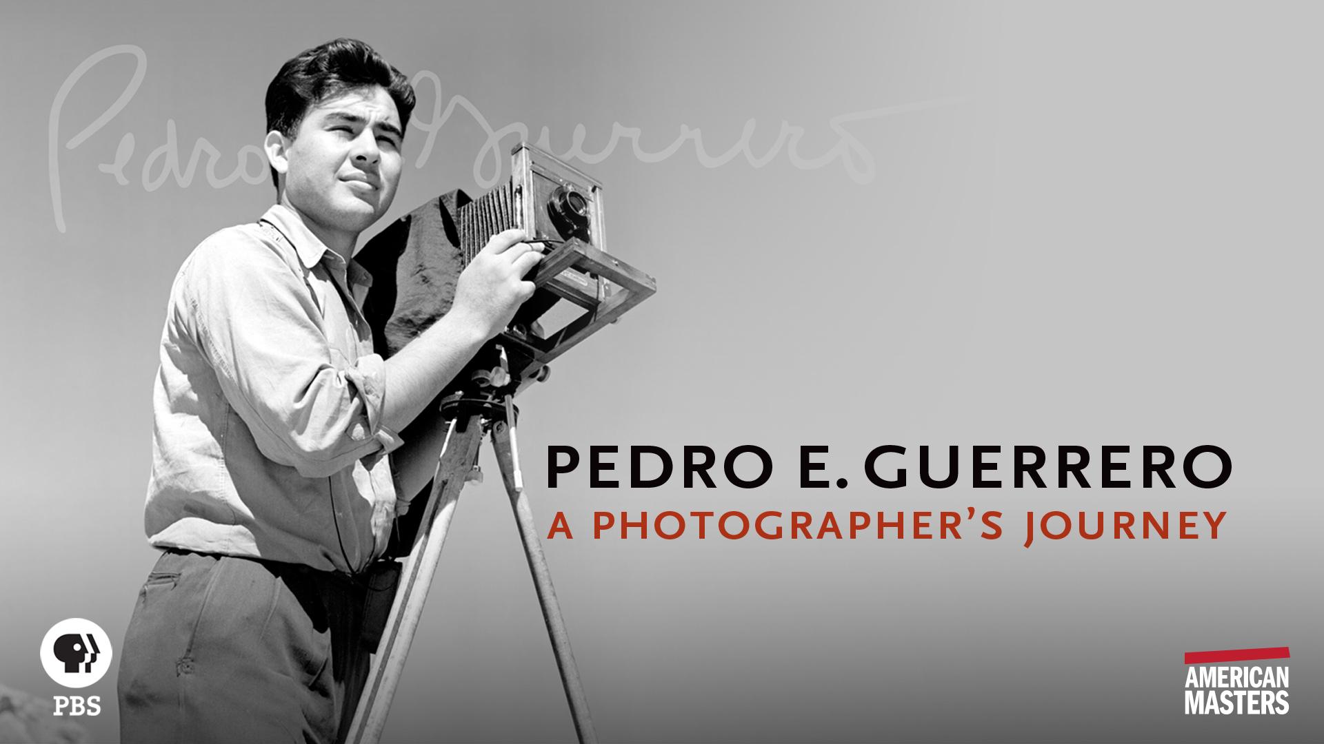 American Masters: Pedro E. Guerrero: A Photographer's Journey