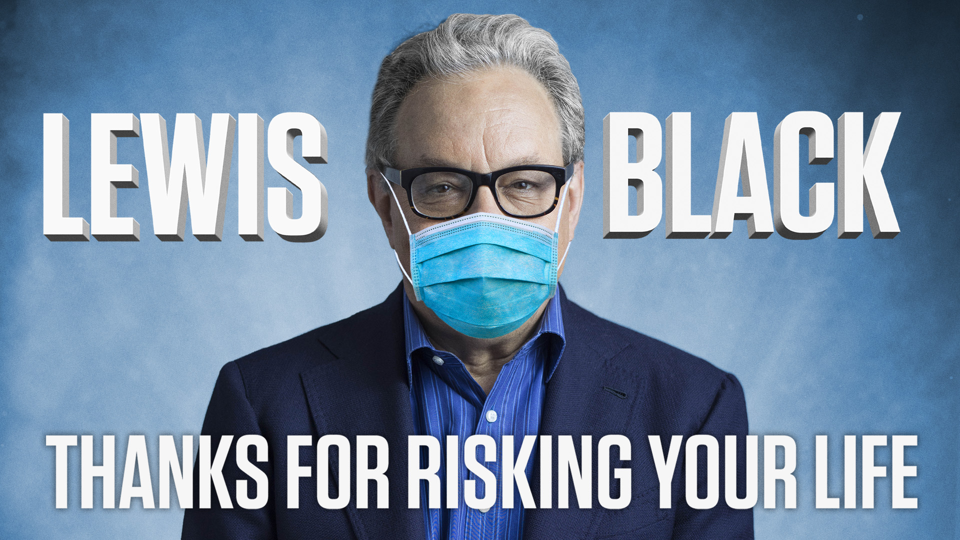 Lewis Black: Thanks for Risking Your Life