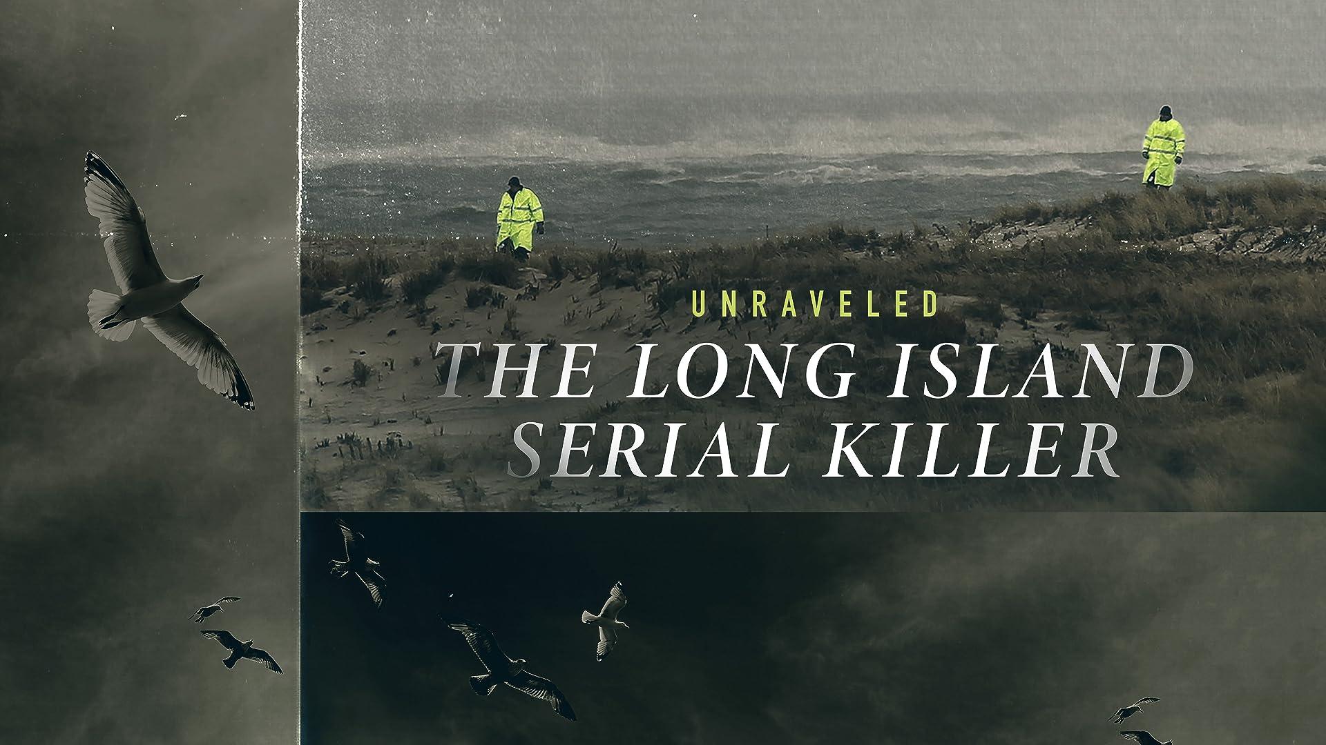 Unraveled: The Long Island Serial Killer - Season 1
