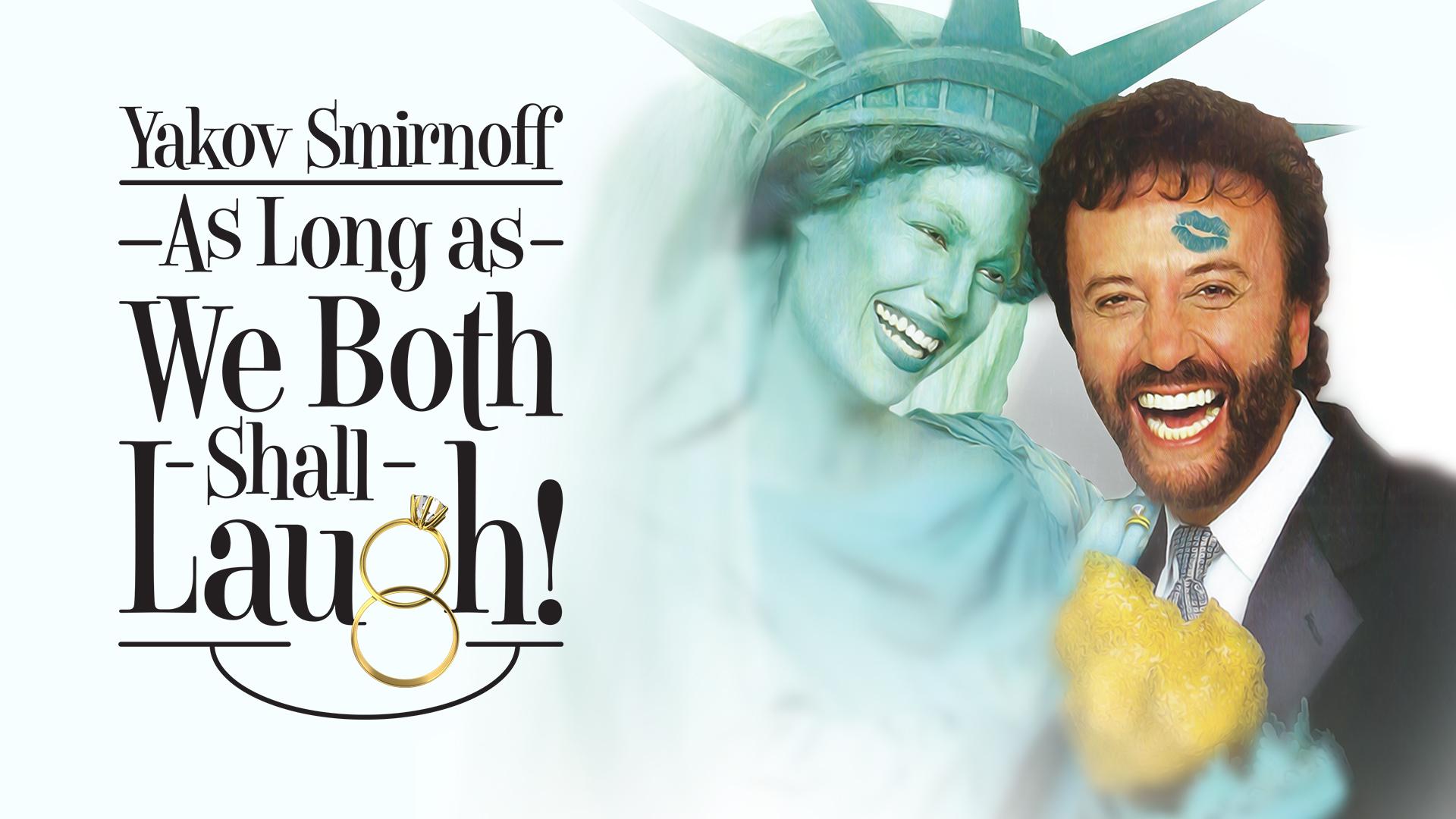 Yakov Smirnoff: As Long As We Both Shall Laugh