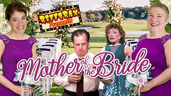 RiffTrax Presents: Mother of the Bride