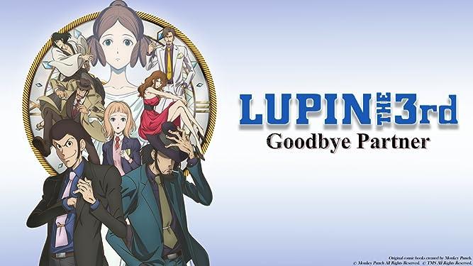 Lupin the 3rd - Goodbye Partner (English Dub)