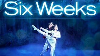 Six Weeks