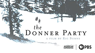 The Donner Party: A Film by Ric Burns