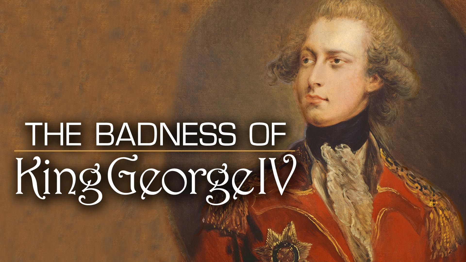 The Badness Of King George IV
