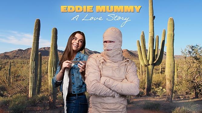 Eddie Mummy: A Love Story
