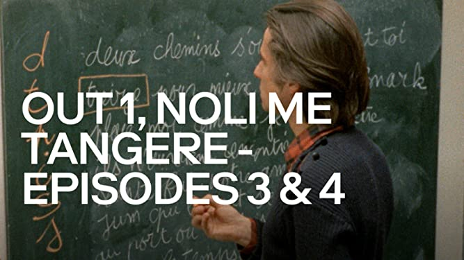 Out 1, Noli Me Tangere – Episodes 3 & 4