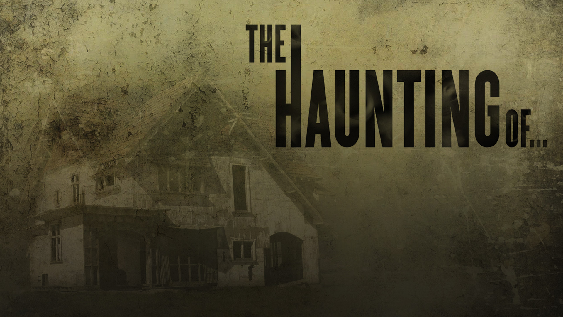 The Haunting Of. . .