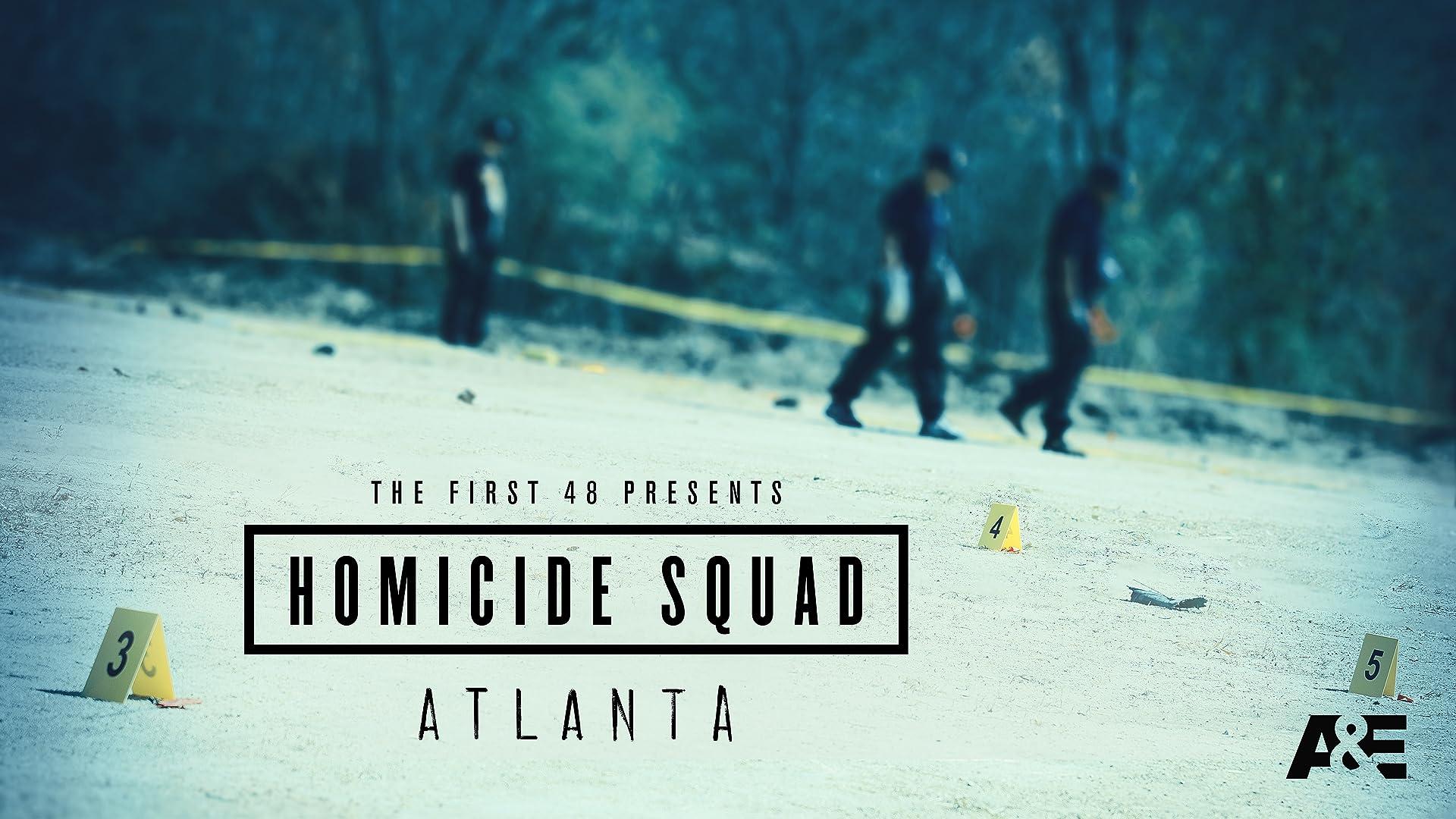 The First 48 Presents: Homicide Squad Atlanta