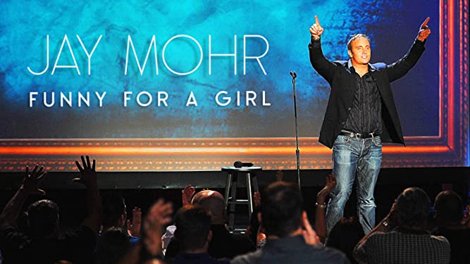 Jay Mohr: Funny For a Girl