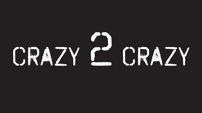 CRAZY 2 CRAZY