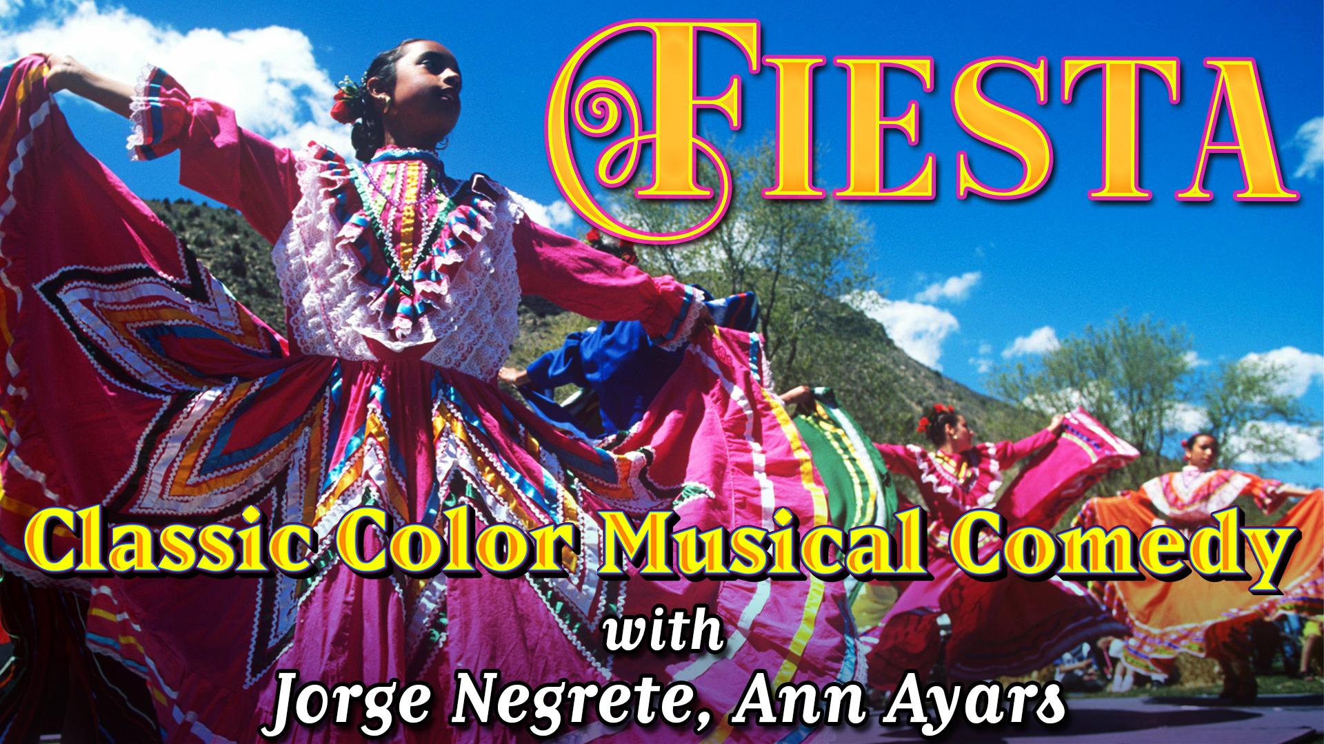 Fiesta - 1941 Color Musical Comedy w/ Jorge Negrete, Anne Ayars