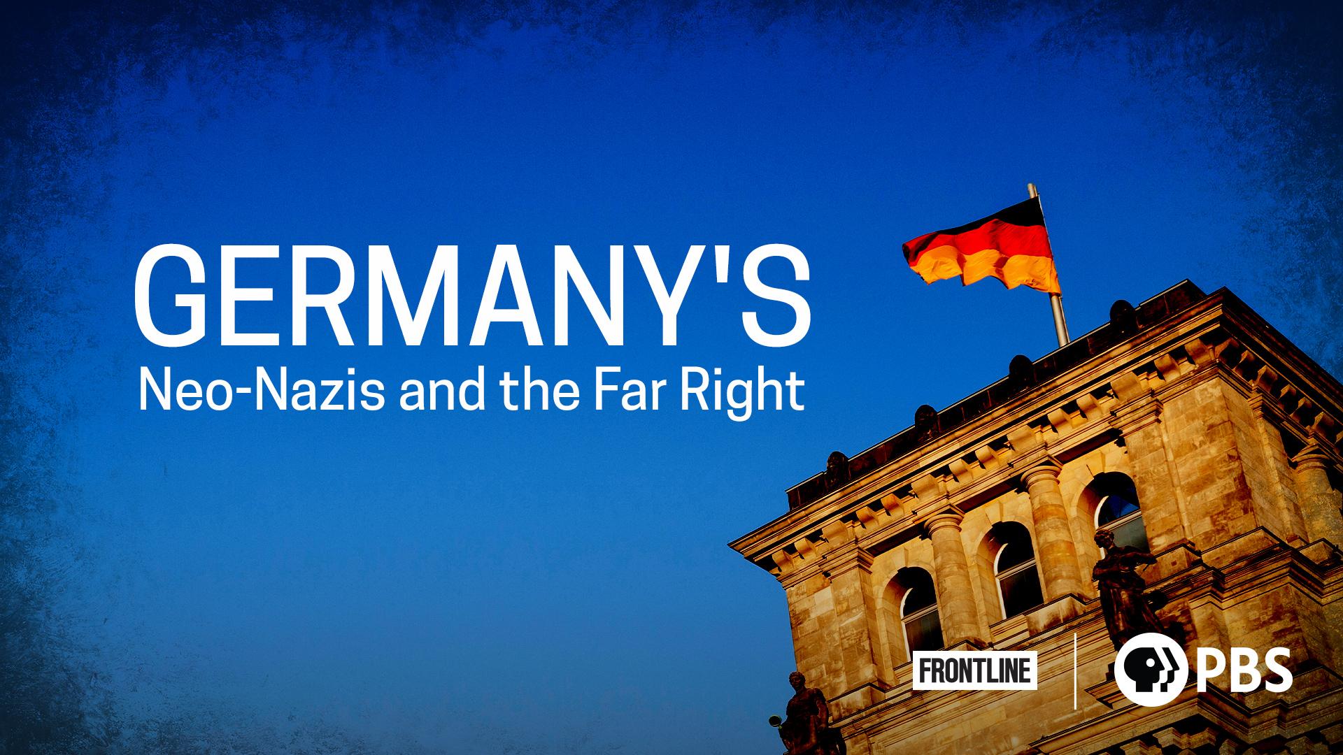 Germany's Neo-Nazis & the Far Right
