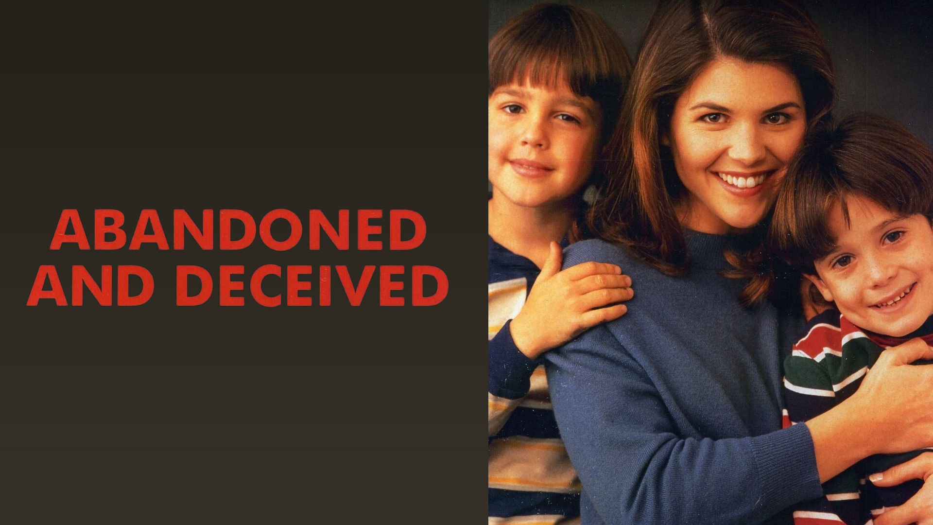 Abandoned and Deceived