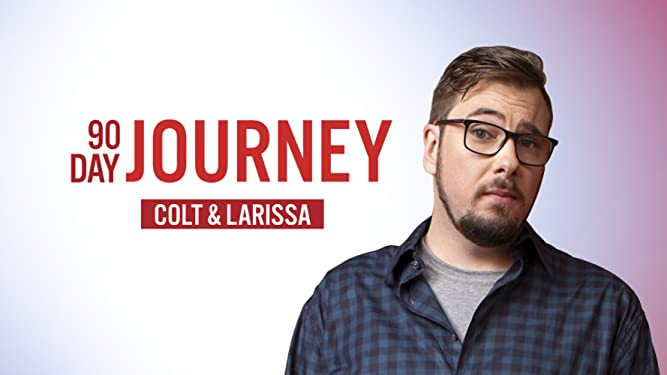 90 Day Journey: Colt & Larissa - Season 1