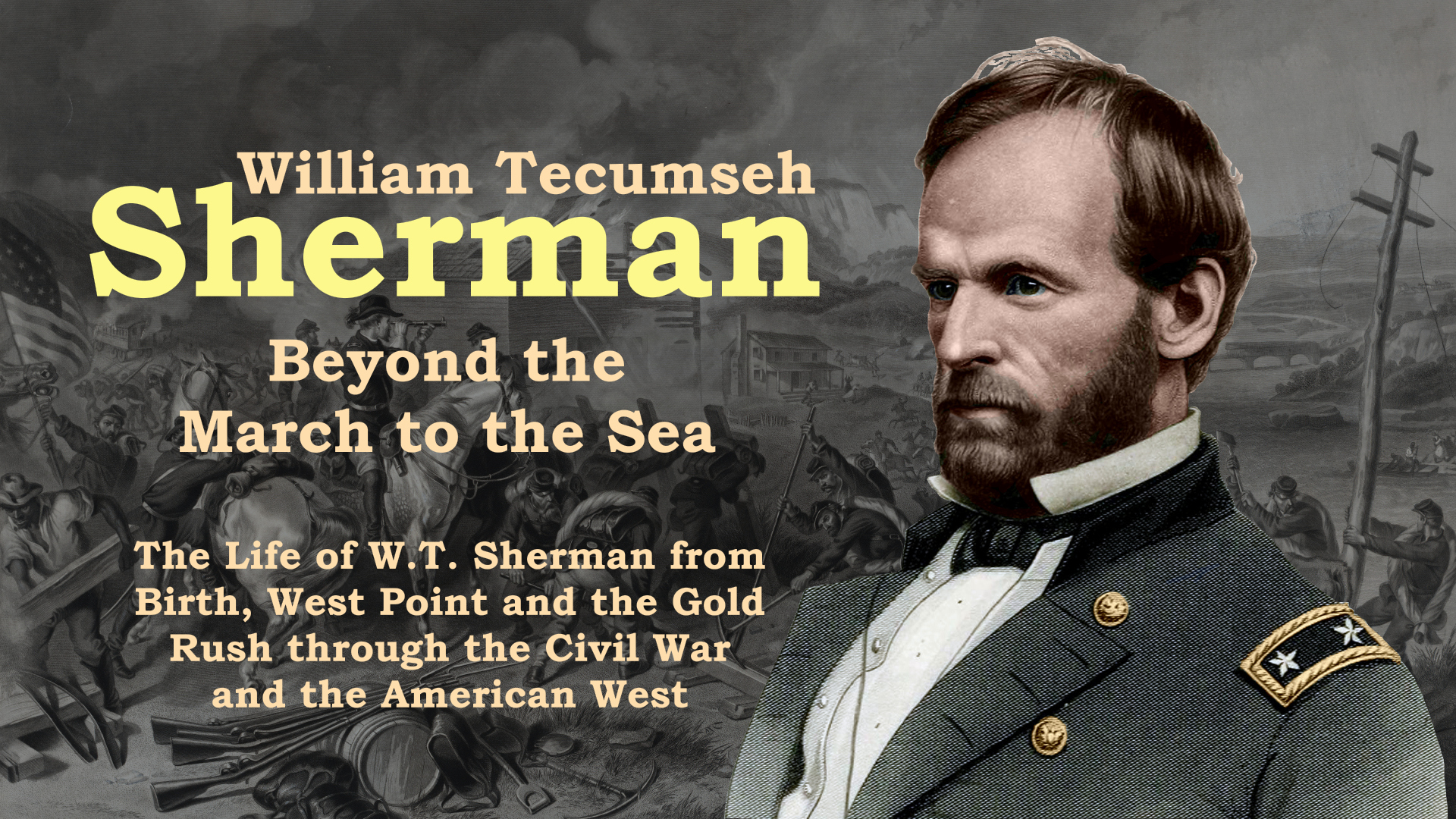 William Tecumseh Sherman: Beyond the March to the Sea