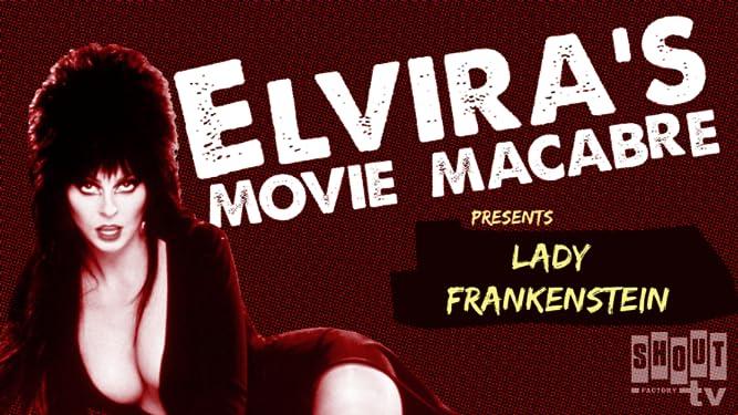 Elvira's Movie Macabre: Lady Frankenstein