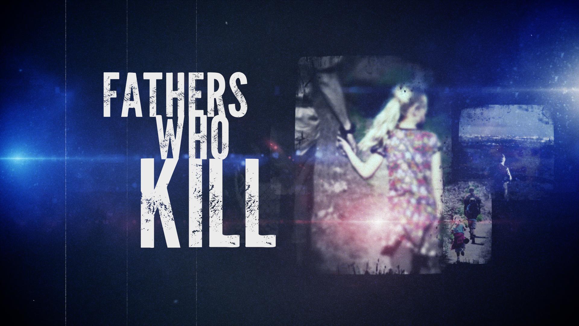 Fathers Who Kill