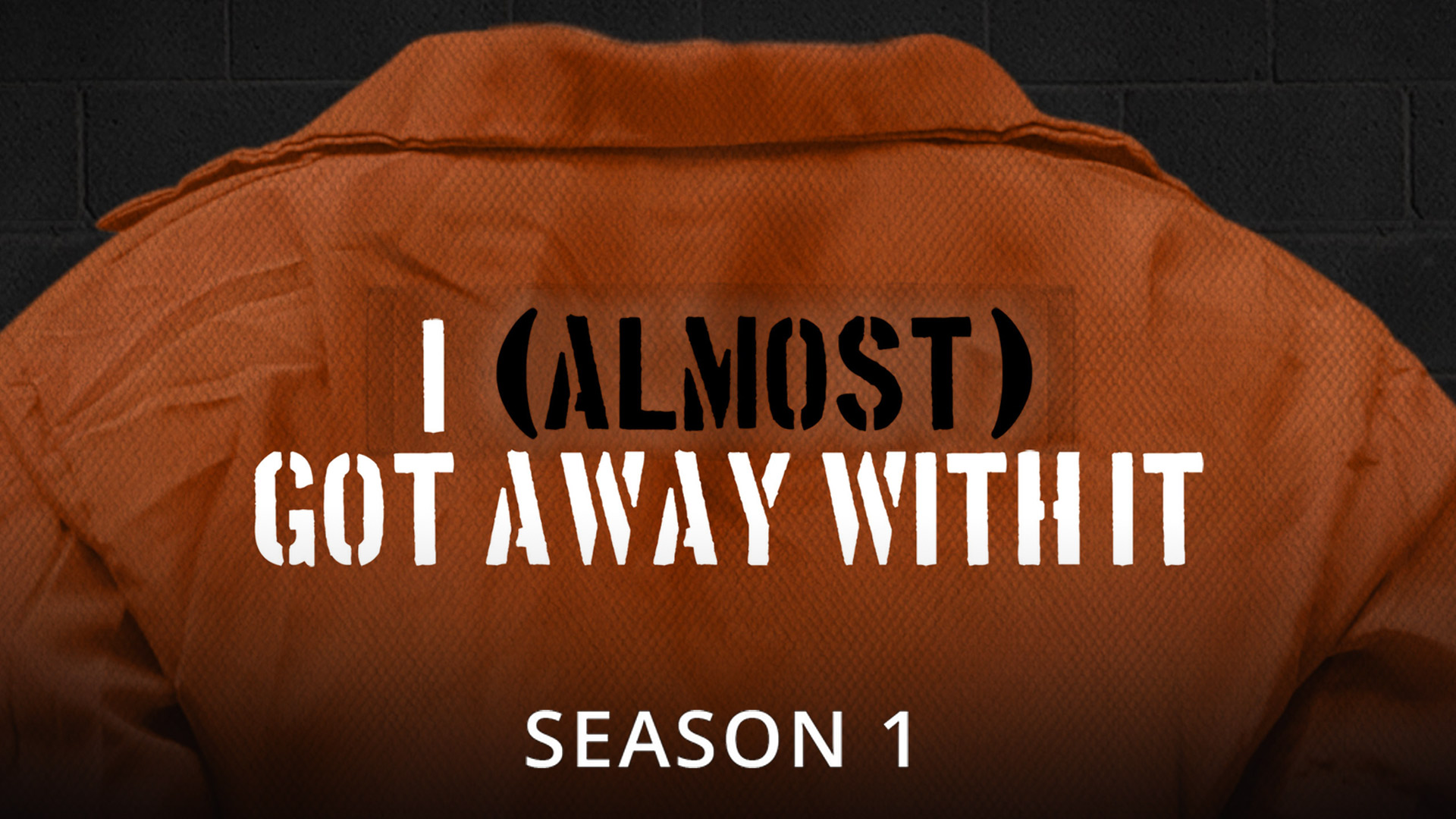 I (Almost) Got Away with It - Season 1