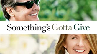 Something's Gotta Give (Feature)