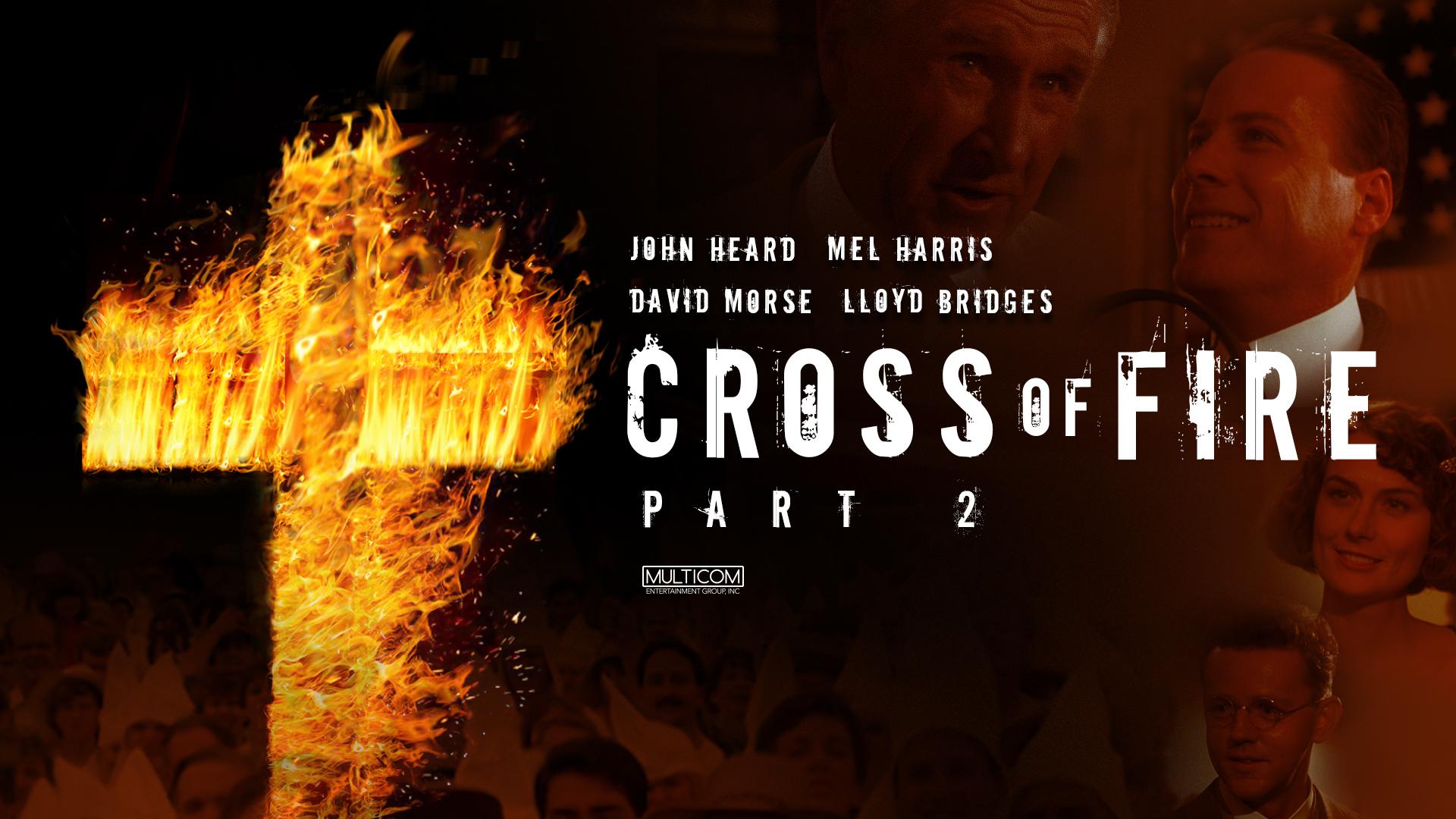 Cross of Fire - Part 2