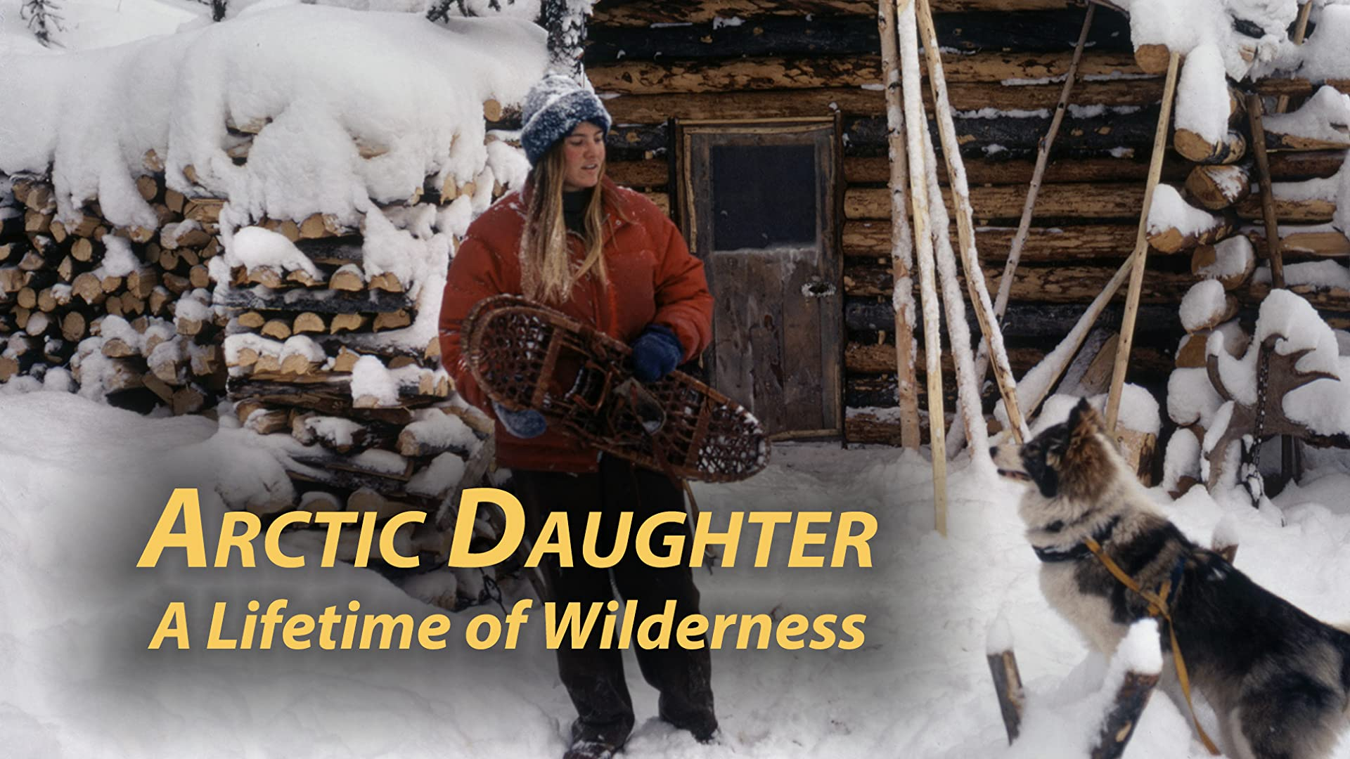 Arctic Daughter: A Lifetime of Wilderness