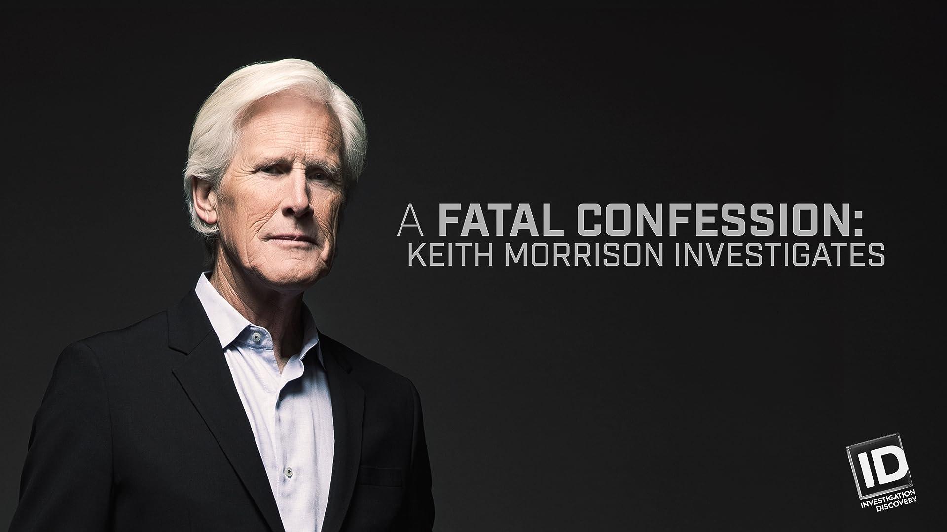 A Fatal Confession: Keith Morrison Investigates - Season 1