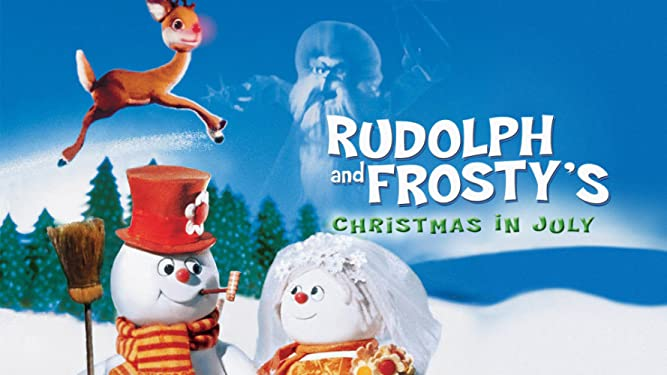 Rudolph and Frosty's Christmas In July