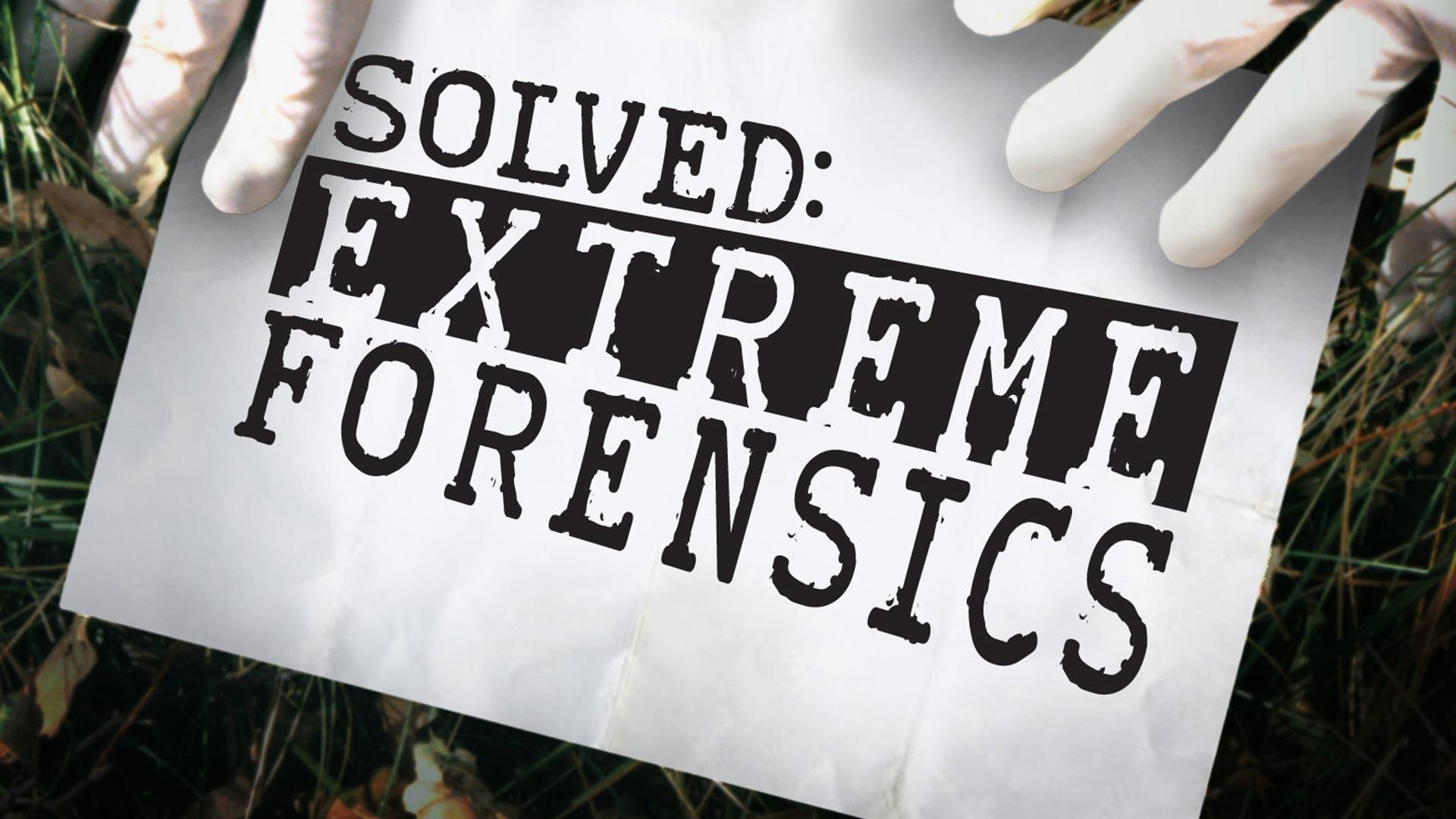 Extreme Forensics Season 2