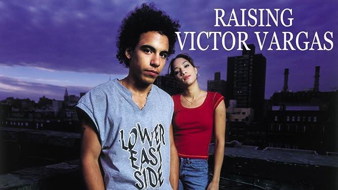 Raising Victor Vargas