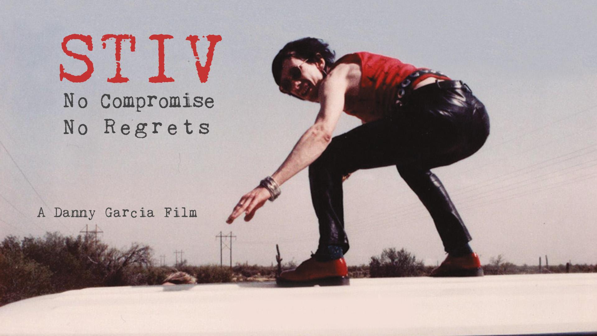 Stiv: No Compromise No Regrets