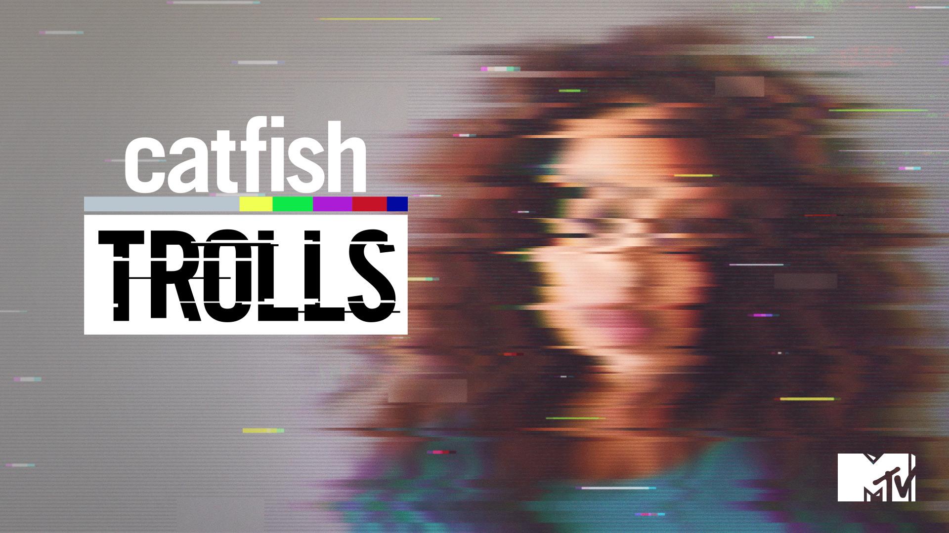 Catfish: Trolls Season 1