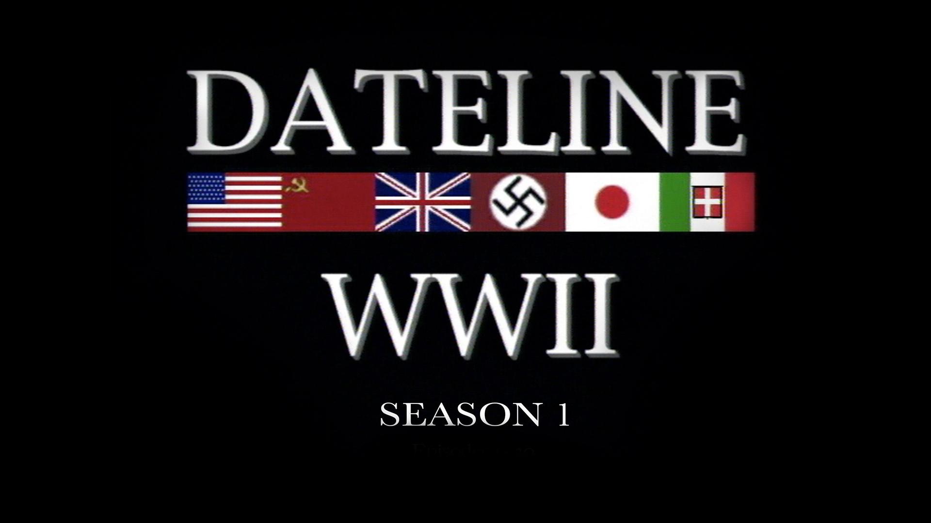 Dateline World War II Season 1