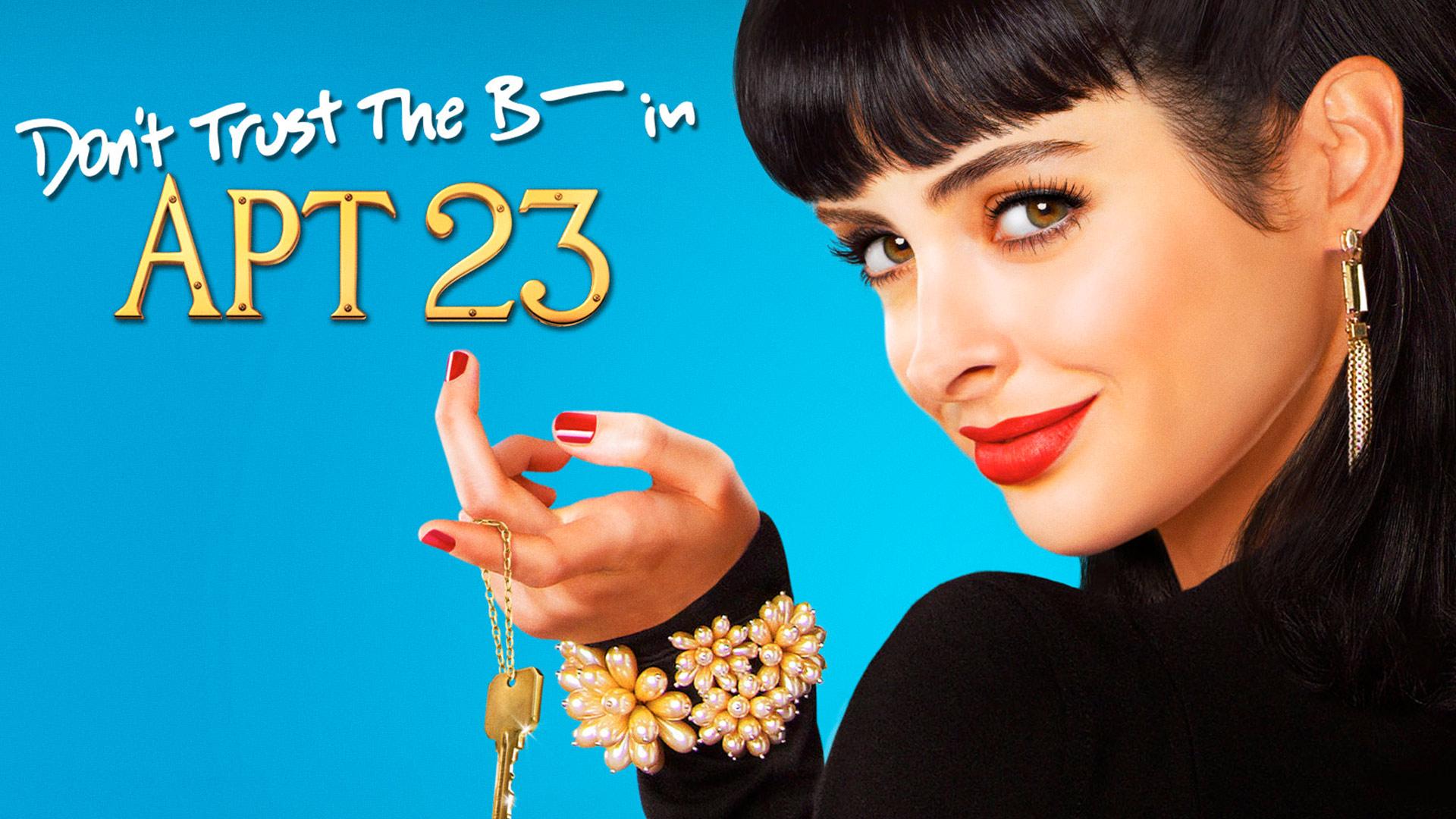 Don't Trust The B---- In Apartment 23 Season 1