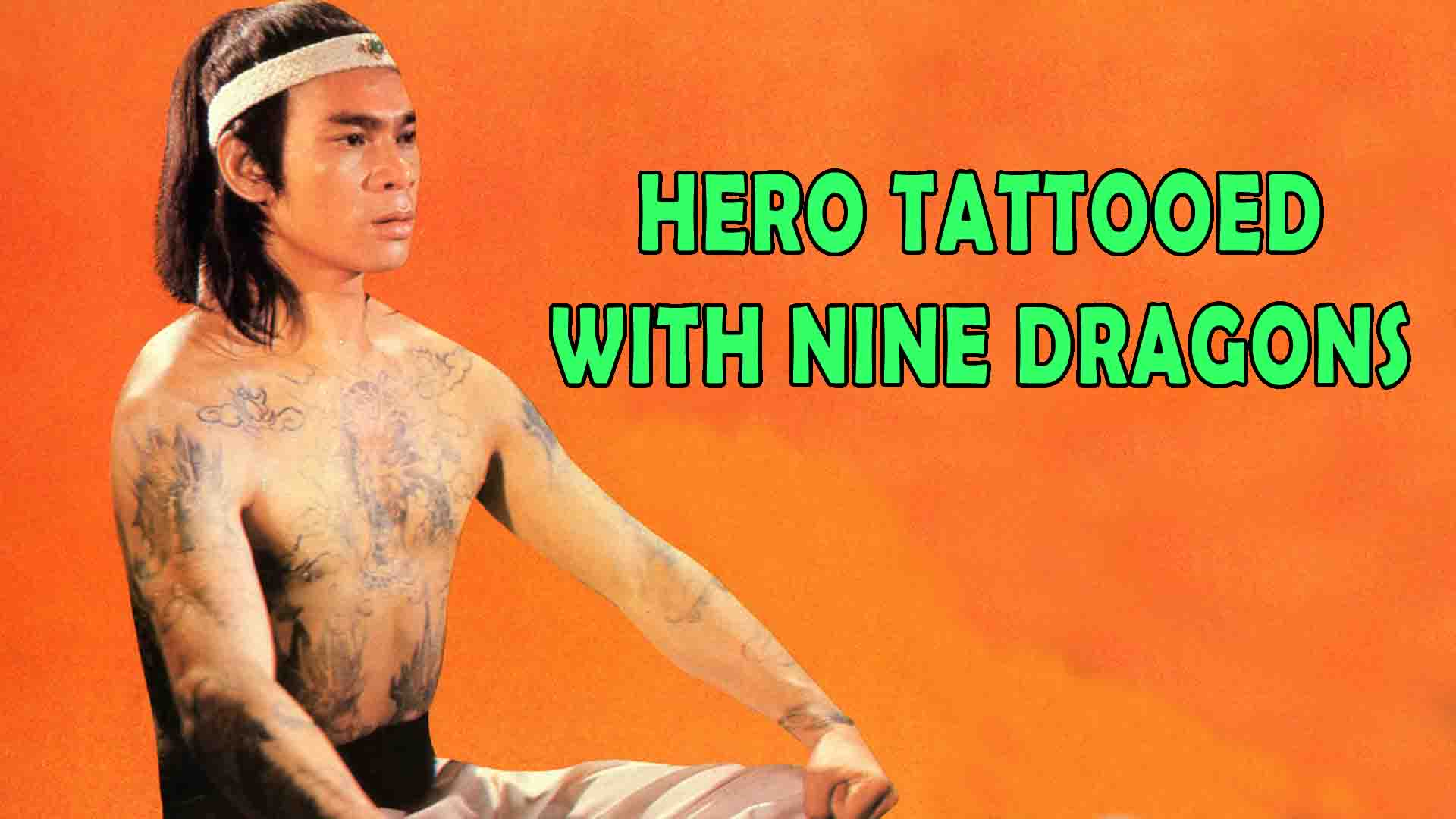 Hero Tattooed With Nine Dragons