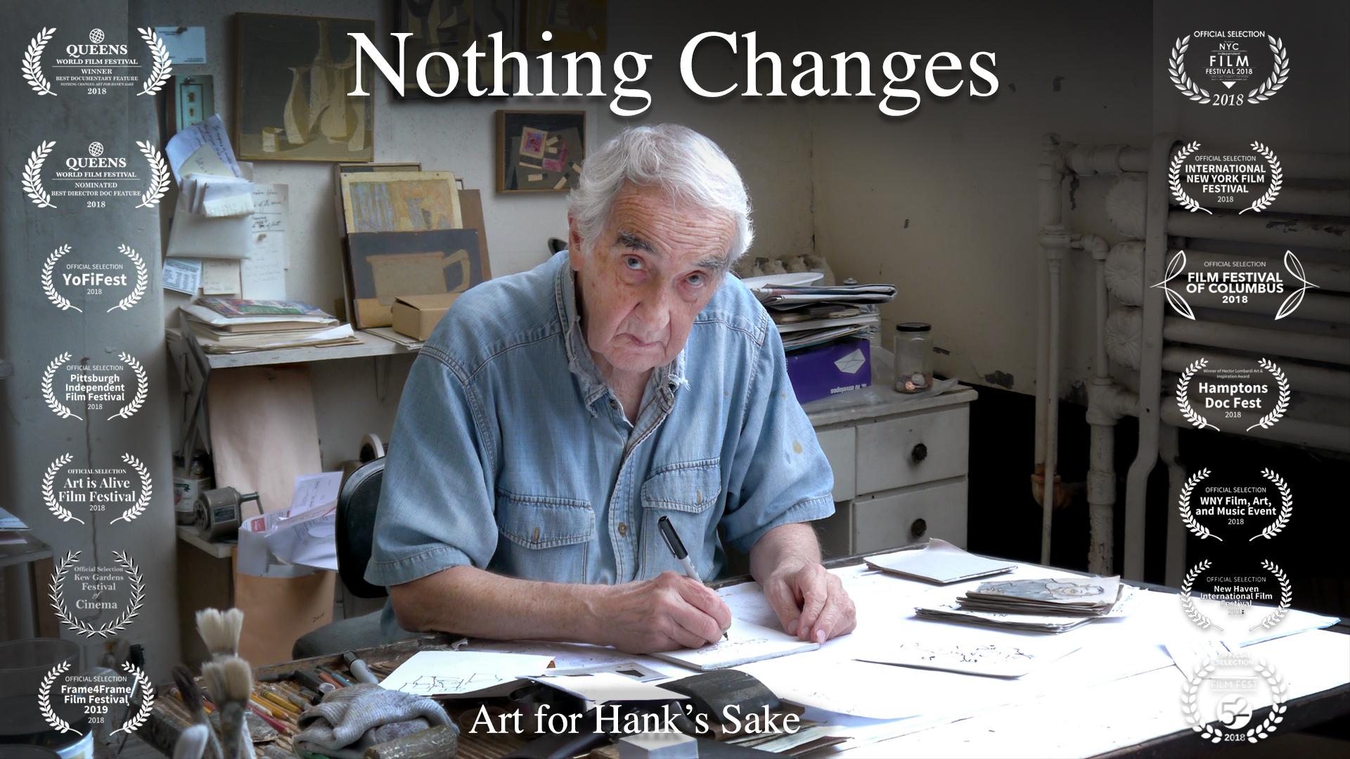 Nothing Changes: Art for Hank's Sake