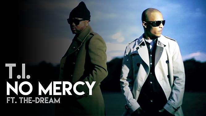 T.I - No Mercy ft. The-Dream