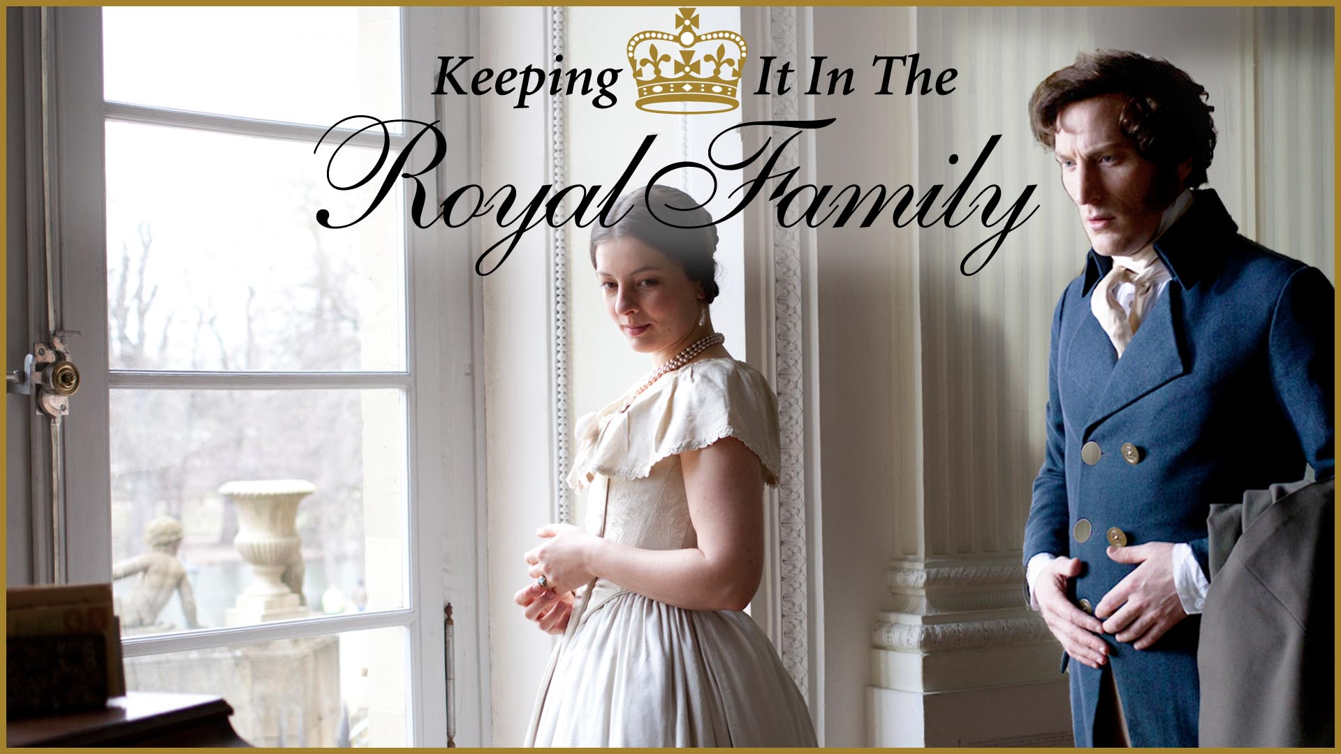 Keeping It In The Royal Family