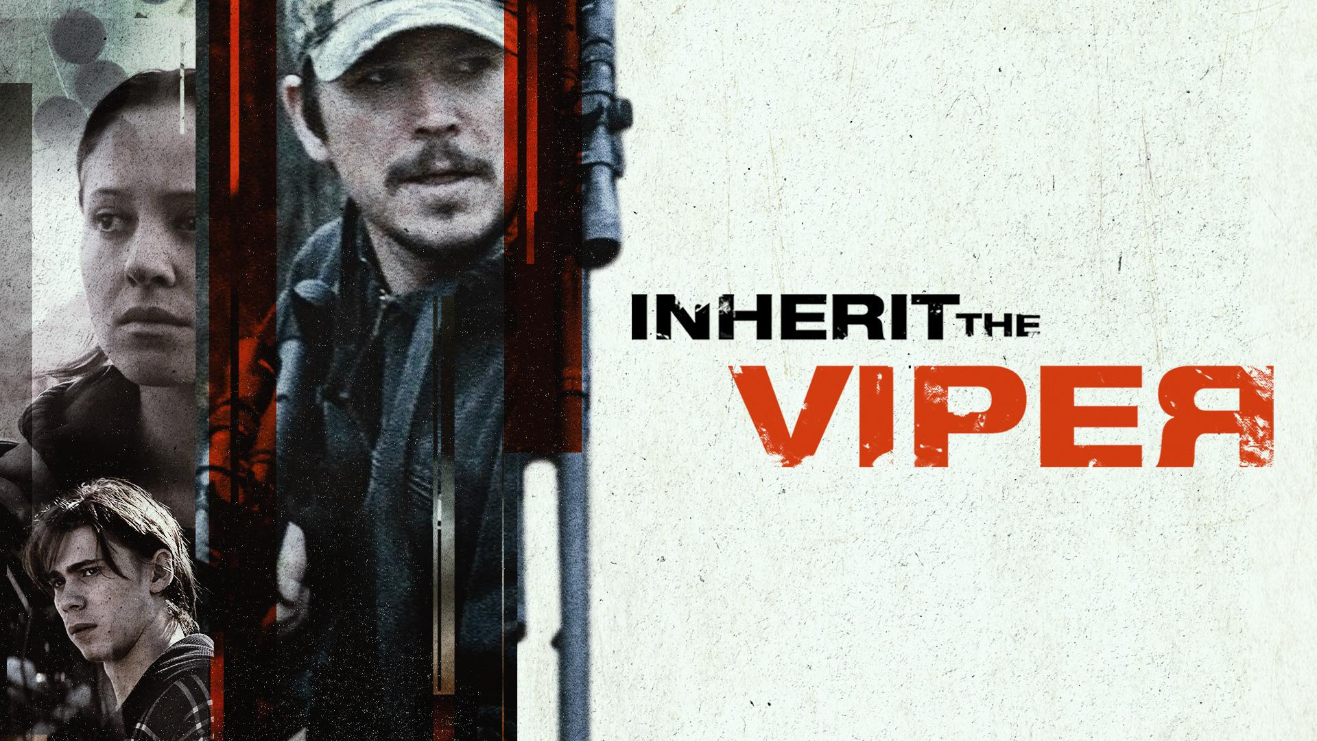Inherit the Viper (4K UHD)