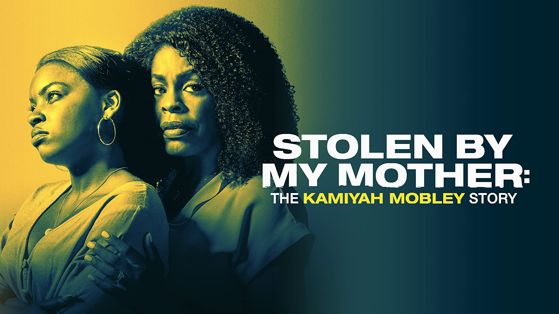 Stolen By MY Mother: The Kamiyah Mobley Story - Season 1