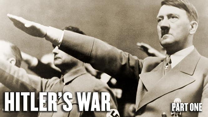 Hitler's War: Part One