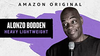Alonzo Bodden: Heavy Lightweight - Season 1