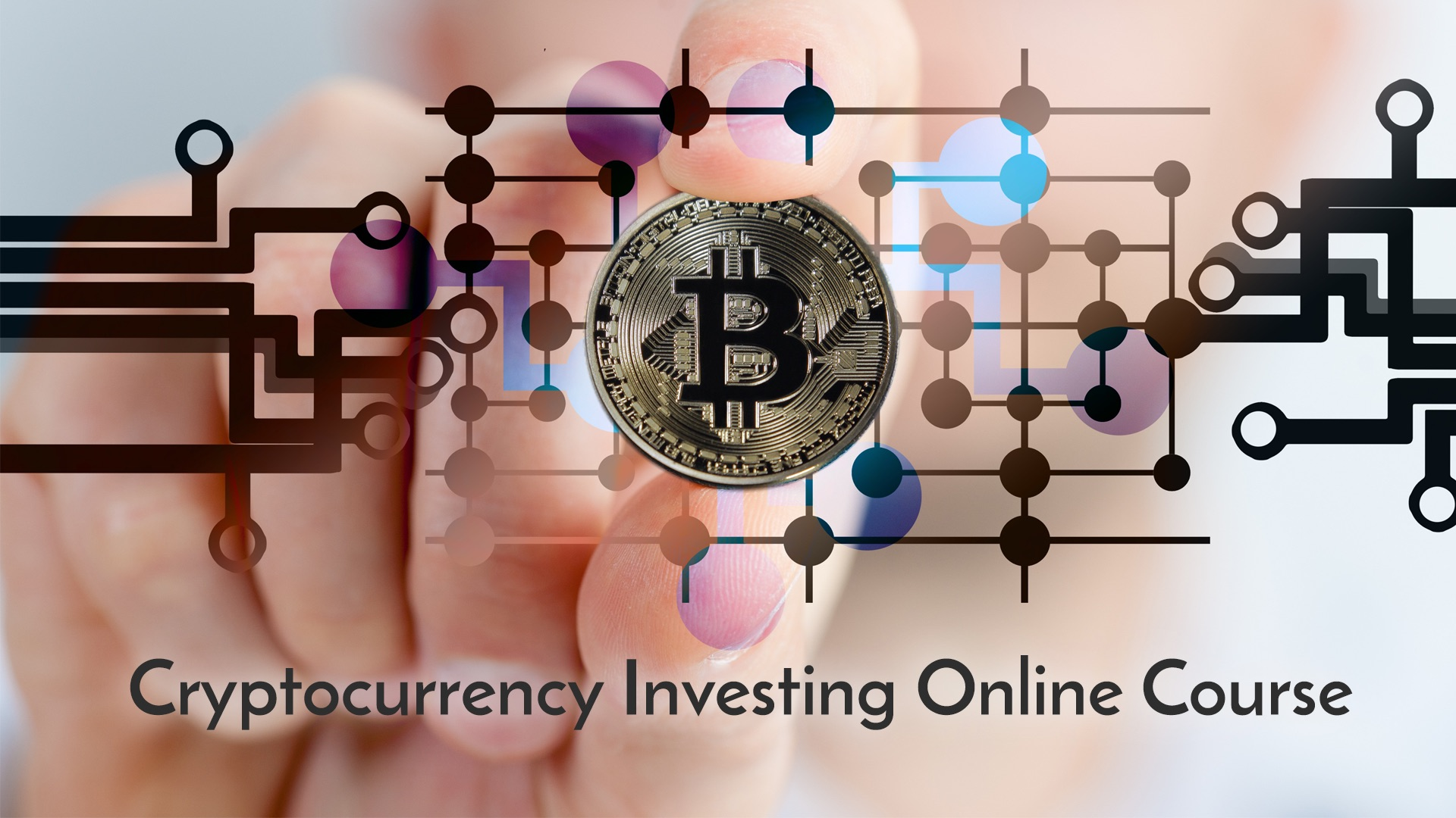 Cryptocurrency Investing Online Course: Buy & Trade Bitcoin & Altcoins For Beginners