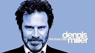 Dennis Miller: Raw Feed