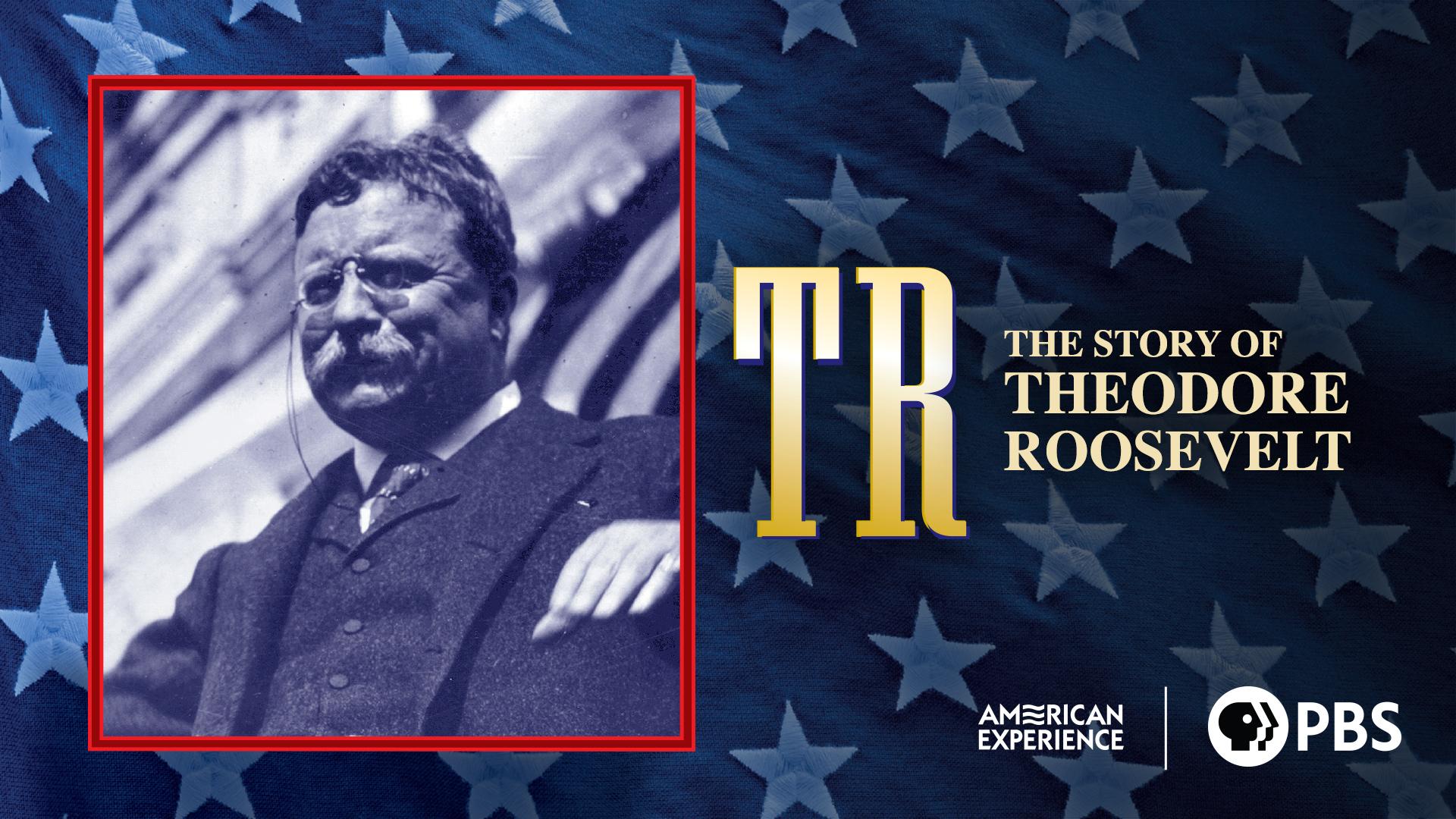 TR, The Story of Theodore Roosevelt: Season 1