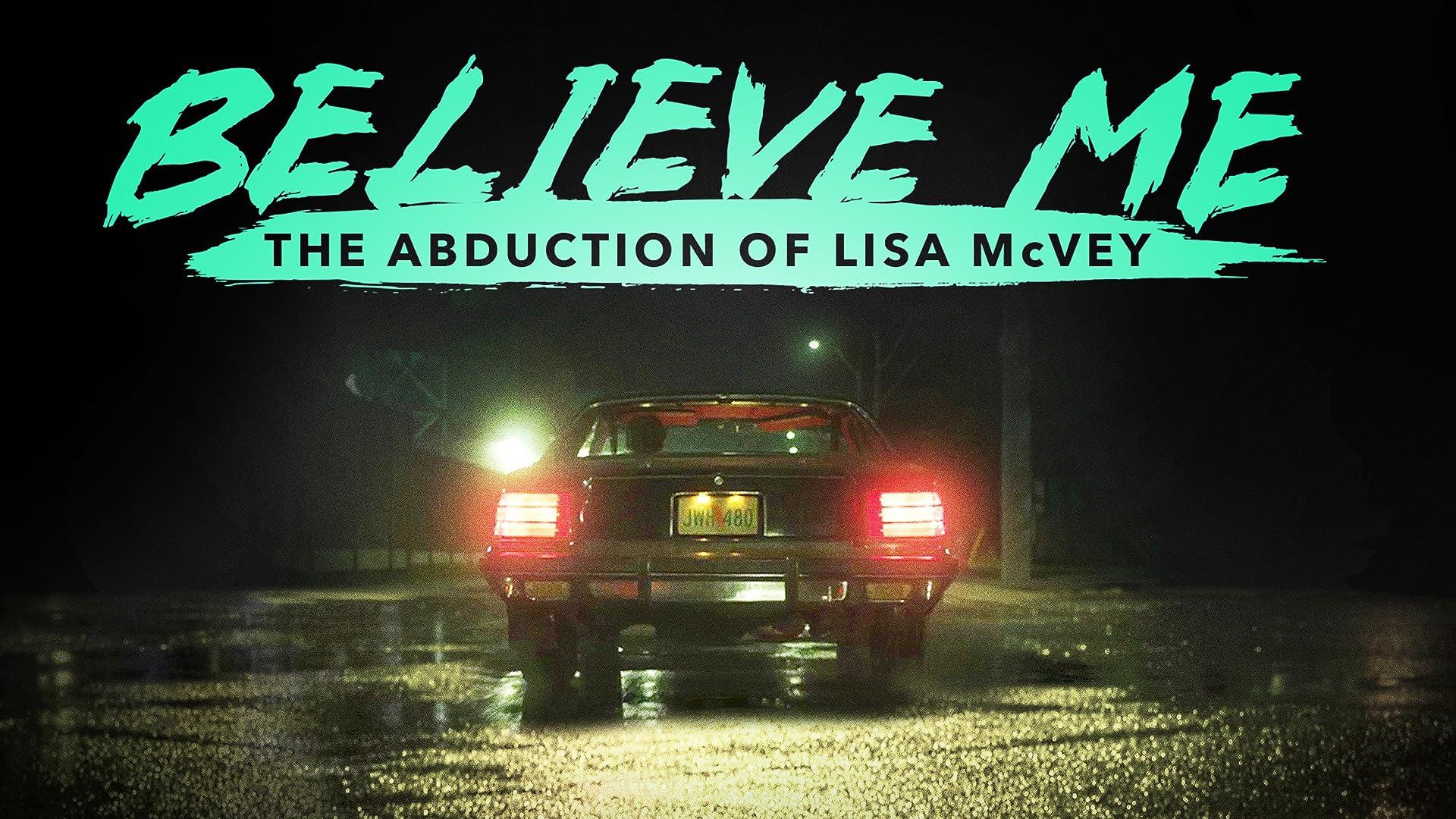 Believe Me: The Abduction Of Lisa McVey - Season 1