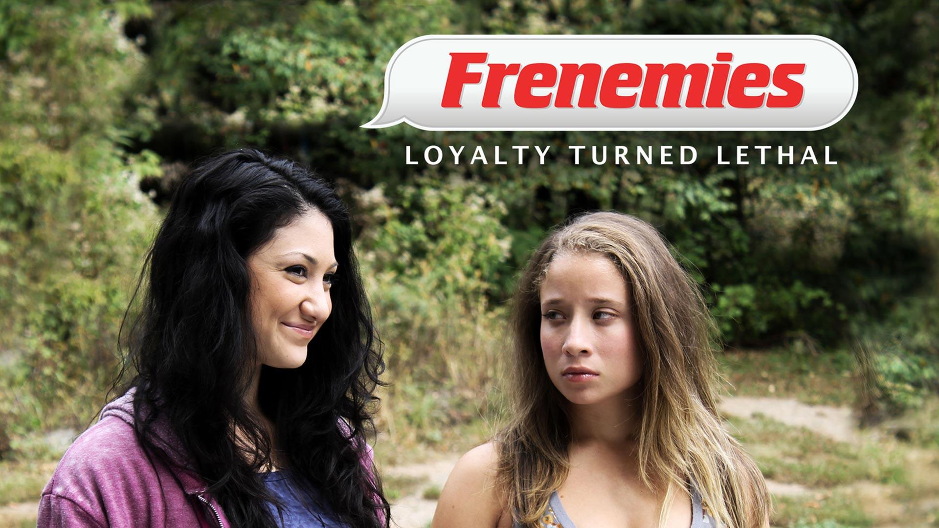 Frenemies: Loyalty Turned Lethal - Season 1